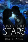 Shades of the Stars by David     James