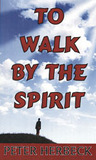 To walk by the spirit