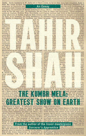 the kumbh mela greatest show on earth by tahir shah 18009083