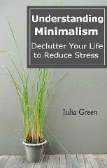 Understanding Minimalism. Declutter Your Life to Reduce Stress
