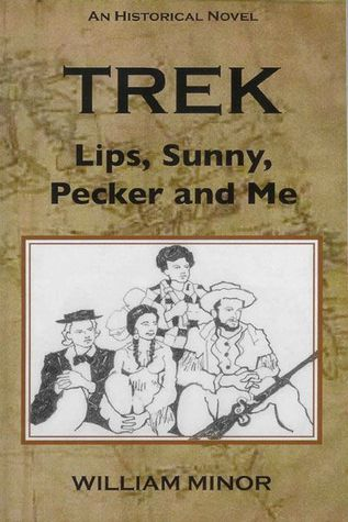 Trek: Lips, Sunny, Pecker and Me