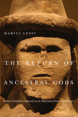 The Return of Ancestral Gods: Modern Ukrainian Paganism as an Alternative Vision for a Nation