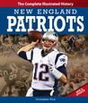 New England Patriots: The Complete Illustrated History