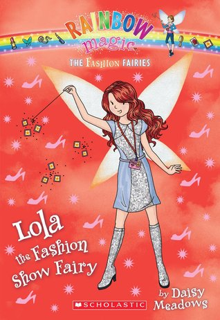 Lola the Fashion Show Fairy (Rainbow Magic: The Fashion Fairies, #7)