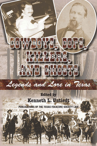 cowboys-cops-killers-and-ghosts-legends-and-lore-in-texas