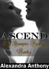 Ascend (The Vampire Destiny, #4)