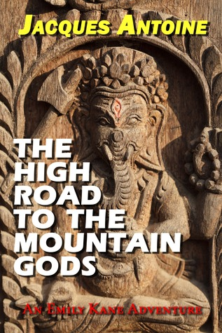 The High Road to the Mountain Gods (The Emily Kane Adventures, #4)