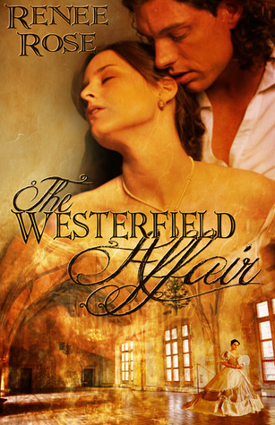 The Westerfield Affair (Westerfield, #1) by Renee Rose