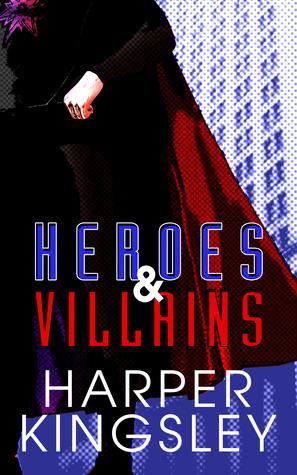 Ebook Heroes & Villains by Harper Kingsley DOC!