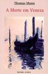 A Morte em Veneza by Thomas Mann