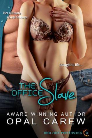 The Office Slave (The Office Slave, #1; Red Hot Fantasies, #3.1)