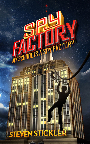 My School Is a Spy Factory (Spy Factory, #1)