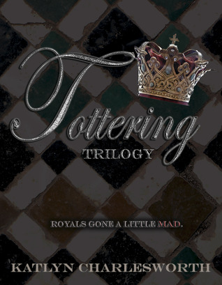 The Tottering Trilogy (The Complete Collection)