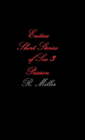 Erotica Short Stories of Sex 3: Passion