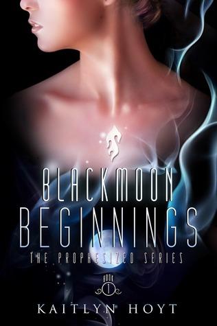 BlackMoon Beginnings (Prophesized #1)