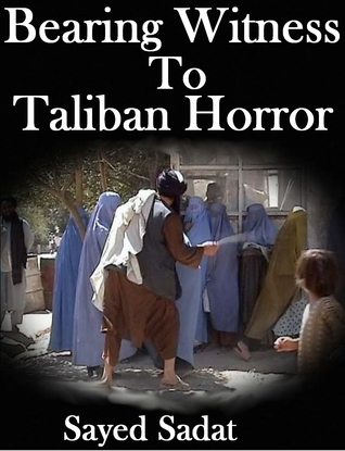 Bearing Witness To Taliban Horror