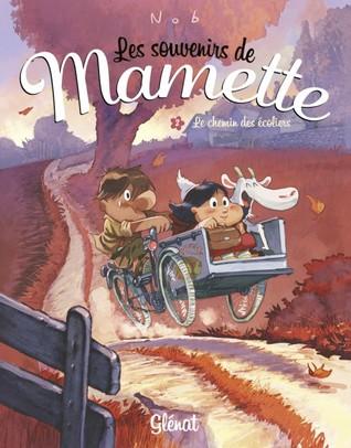 Le Chemin des Ecoliers (Les Souvenirs de Mamette, #2)