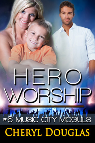 Hero Worship (Music City Moguls, #6)