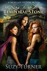 The Temporal Stone (Morgan Sisters, #2)
