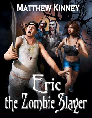 Eric the Zombie Slayer