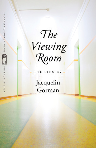 The Viewing Room by Jacquelin Gorman