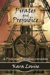 Pirates and Prejudice by Kara Louise