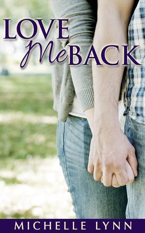 Love Me Back by Michelle  Lynn