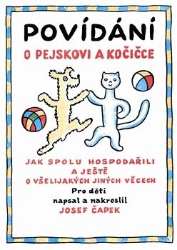 Povídání o pejskovi a kočičce by Josef Čapek