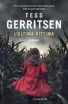 L'ultima vittima by Tess Gerritsen