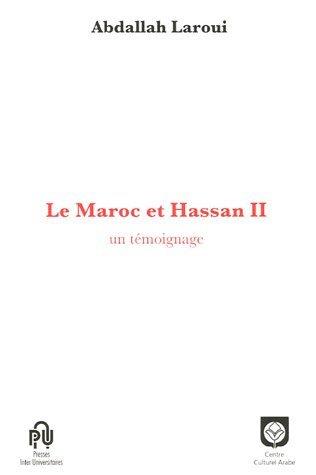 Le Maroc et Hassan II : Un témoignage