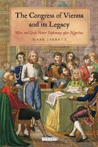 The Congress of Vienna and Its Legacy: War and Great Power Diplomacy after Napoleon