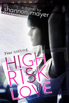 High Risk Love by Shannon Mayer