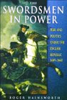 The Swordsmen in Power: War and Politics under the English Republic, 1649-1660