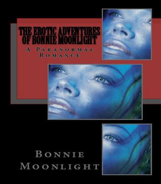The Erotic Adventures of Bonnie Moonlight