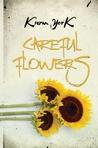 Careful Flowers