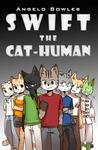 Swift the Cat-Human (Omnibus)