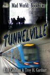 Tunnelville (Mad World, #2)