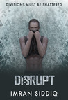 Disrupt (Divided Worlds, #3)