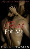 Bad For Me (My Forbidden Rockstar, #1)