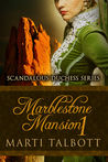 Marblestone Mansion Book 1 (Scandalous Duchess, #1)