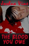 The Blood You Owe by Joshua Vine