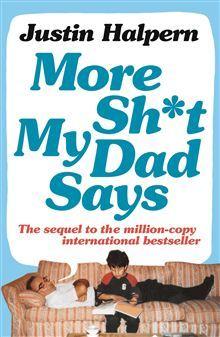 More Sh*t My Dad Says