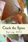 Crack the Spine: Spring 2013