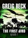 The First Bird: Episode 1 (The First Bird, #1)