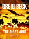 The First Bird: Episode 3 (The First Bird, #3)