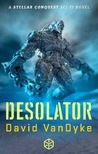 Desolator (Stellar Conquest, #2)
