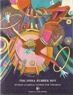 The India Rubber Boy: Russian Classical Stories for Children