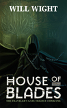 House of Blades (Traveler's Gate, #1)