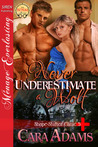 Never Underestimate A Wolf by Cara Adams