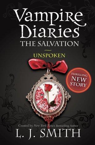 Unspoken (The Vampire Diaries: The Salvation, #2)